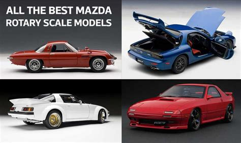 best mazda model the best mazda rotary scale models you can buy the daily