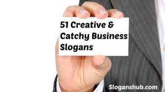 catchy slogans for business cards 51 creative catchy business slogans ideas slogans hub
