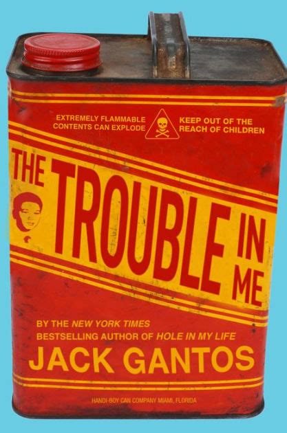 libro the trouble with jack the trouble in me by jack gantos hardcover barnes noble 174
