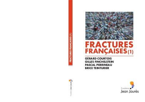 fractures francaises l 233 tude fractures fran 231 aises analys 233 e par g 233 rard courtois gilles fin