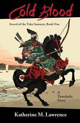 cold yamabuki vs the shinobi priest sword of the taka samurai book three books cold blood yamabuki vs the swordmaster sword of the