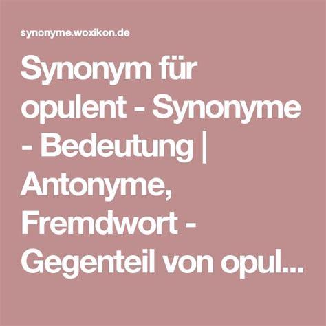 Synonym For Opulent die besten 17 ideen zu synonyme und antonyme auf bildung lese und schreibf 228 higkeit