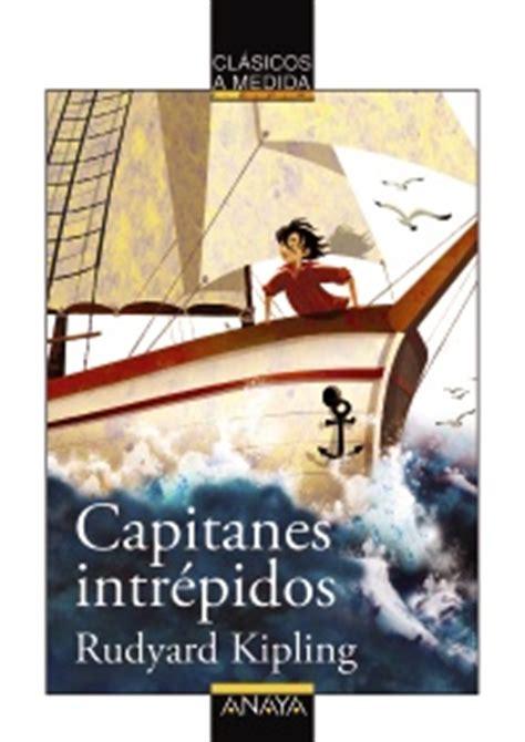 libro capitanes intrepidos capitanes intr 233 pidos rudyard kipling edici 243 n adaptada anaya infantil y juvenil