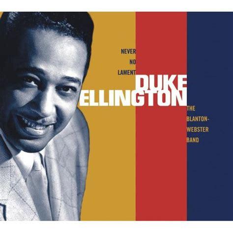 duke ellington swing duke ellington never no lament the blanton webster band