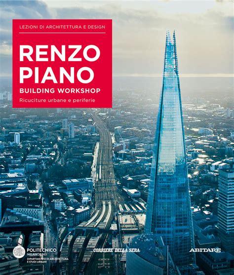 libro renzo piano ediz multilingue ricuciture urbane e periferie renzo piano building workshop