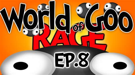 world of goo the carpet world of goo ep 8 quot the carpet quot