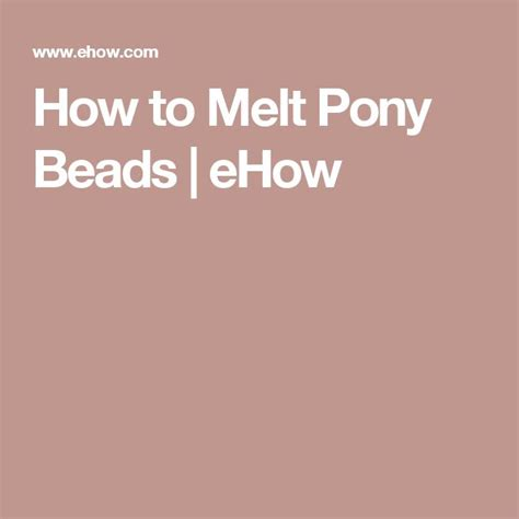 How To Melt Pony Ponies And Pony