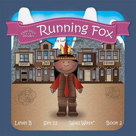 Book Review Up And Running By Fox by West Lesson 7 Book 2 Running Fox Half Pint
