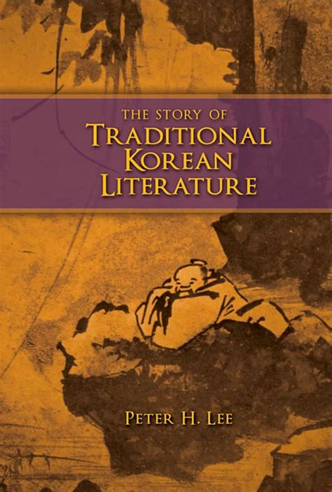 korean story the story of traditional korean literature by peter h lee