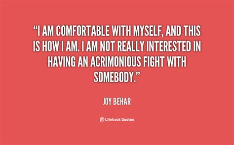 i am comfortable joy behar quotes quotesgram