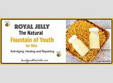 Royal Jelly and its Amazing Skin and Health Benefits Royal Jelly Benefits