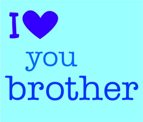 images of love you brother love you brother pictures and images