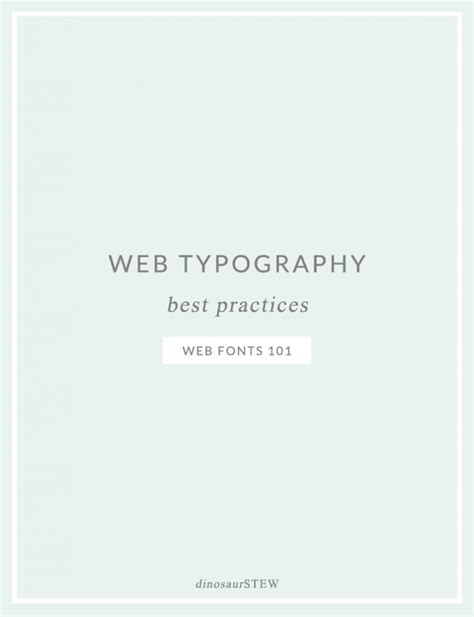 Web Typography Best Practices Web Fonts 101 Dinosaur Stew