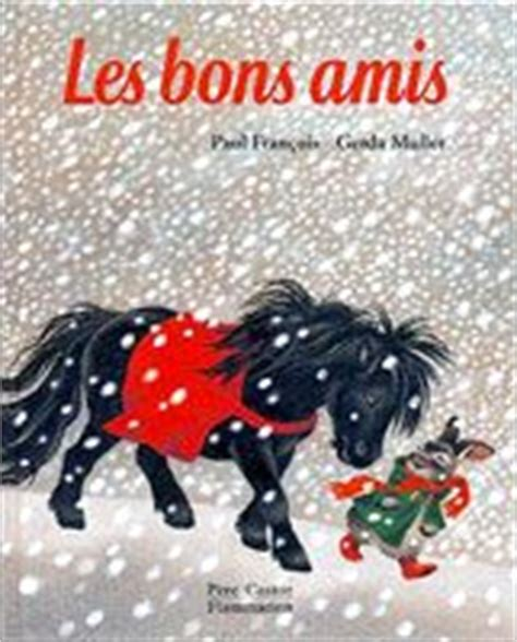 les bons amis 2081600064 1000 images about albums les bons amis on petite section and illustrations