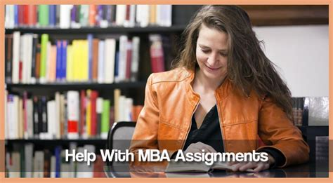 Mba Students Assignments by All About Mba Assignment Help For Usa Students My