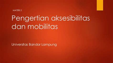 Dasar Dasar Rekayasa Transportasi Jl1 dasar dasar sistem transportasi pengertian mobilitas dan aksesibili