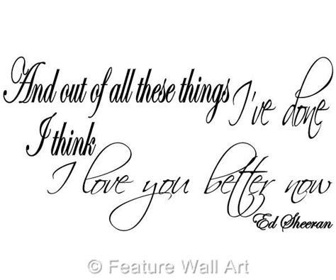 i you better now ed sheeran ed sheeran lyrics wallpaper wallpapersafari