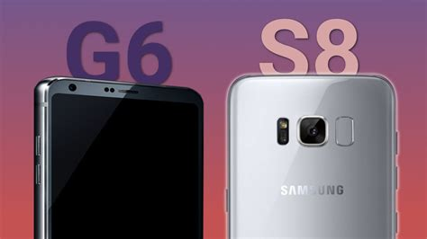 g samsung s8 samsung galaxy s8 vs lg g6 which one should you buy