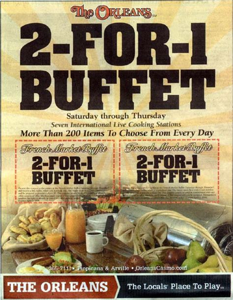 the orleans hotel and casino has 2 for 1 buffet specials through march 2009 vegas deals