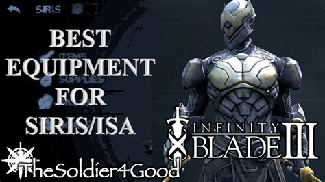 best isa infinity blade 3 best equipment for siris and isa youtube