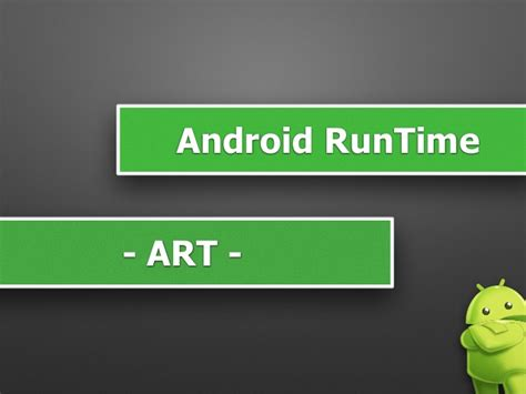 android runtime abs 2014 android kit internals
