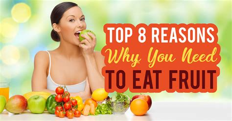 8 Reasons To Eat More Vegetables by Top 8 Reasons Why You Need To Eat Fruit