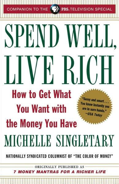 Rich Spend Money by Spend Well Live Rich How To Get What You Want With The