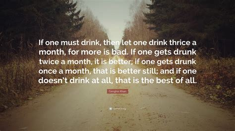 thrice quotes genghis khan quote if one must drink then let one drink