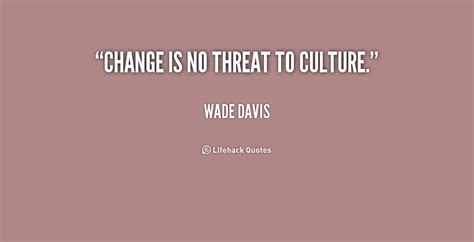 Better Davis by Quotes About Cultural Change Quotesgram
