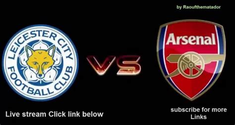 arsenal usa tv arsenal vs leicester city live streaming live stream tv free