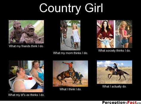 Country Girl Memes - country girl what people think i do what i really do