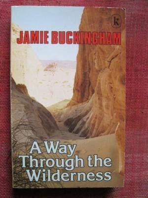 through the wilderness books a way through the wilderness by buckingham abebooks