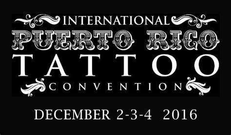 tattoo convention puerto rico international puerto rico tattoo convention december 2016