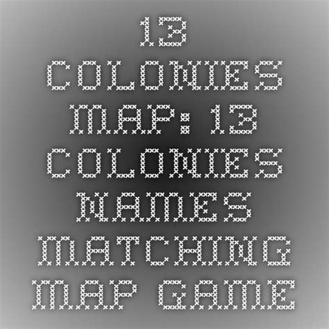 colonie map game 13 colonies map 13 colonies names matching map game