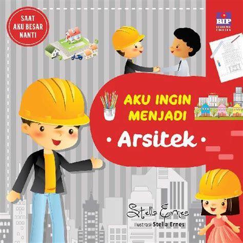 Harga Buku Arsitek by Jual Buku Aku Ingin Menjadi Arsitek Oleh Stella Ernes