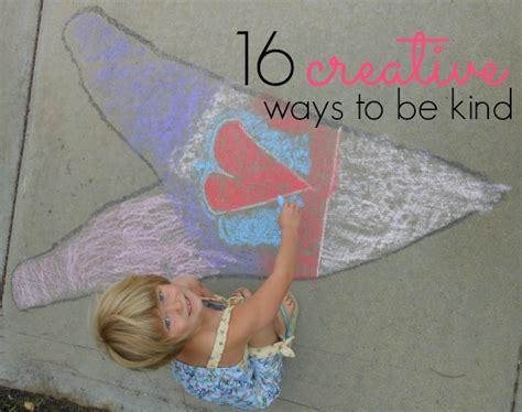 16 creative ways to use 16 creative ways to be