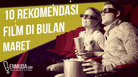film seru bulan april 10 rekomendasi film di bulan april genmuda com