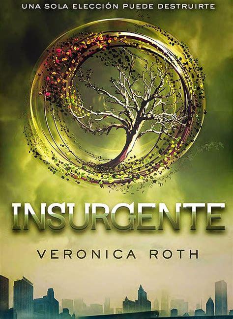 libro insurgente sumergidos entre libros insurgente veronica roth