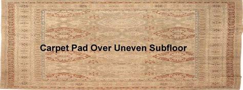 carpet pad  uneven subfloor  flooring lady