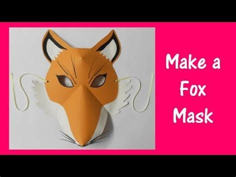 How To Make A Fox Mask Out Of Paper - arts and crafts how to make a fox mask