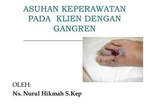 format asuhan keperawatan home care asuhan keperawatan pada klien dengan gangren
