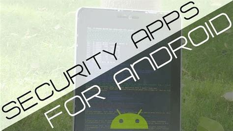 security apps for android the best security apps for android techwiser
