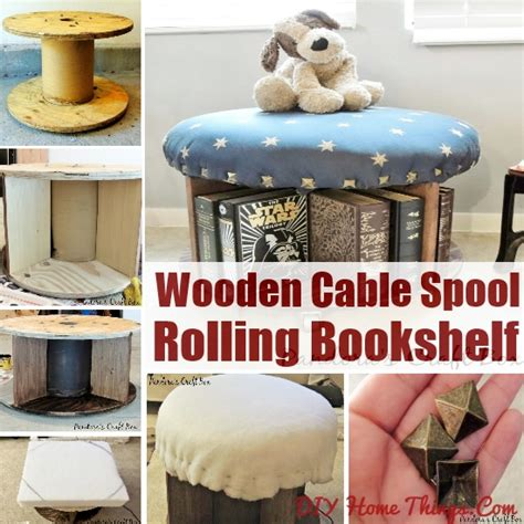 diy rolling bookshelf with wooden cable spool diy home