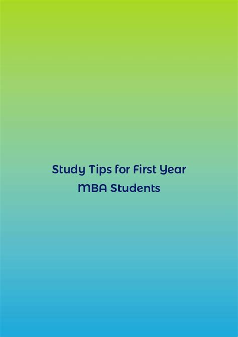 Study Techniques For Mba Students study tips for year mba students