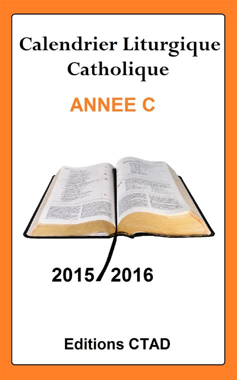 Calendrier Catholique Ebook Calendrier Liturgique Catholique 233 E C 2015 2016