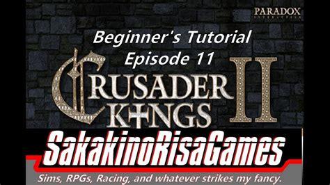 heeg opinion 6 crusader kings 2 tutorial for absolute beginners 11