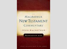 Revelation 12-22 by John F. MacArthur (Hardcover ... Revelation 21 22 Commentary