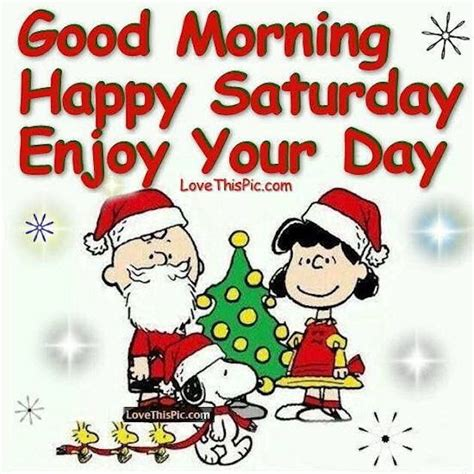 good morning happy saturday enjoy  day christmas quote good morning happy saturday happy