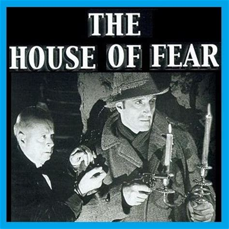 House Of Fears by Dvp S Potpourri The House Of Fear 1945