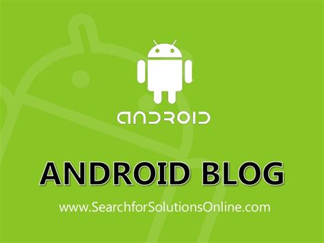 tutorial android blog android blog android updates android tips tricks and